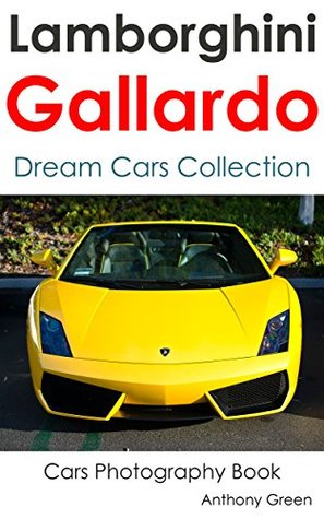 Gallardo Collection Dream Cars Collection By Anthony Green