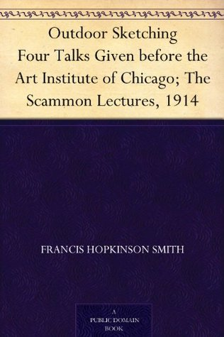 outdoor-sketching-four-talks-given-before-the-art-institute-of-chicago-the-scammon-lectures-1914