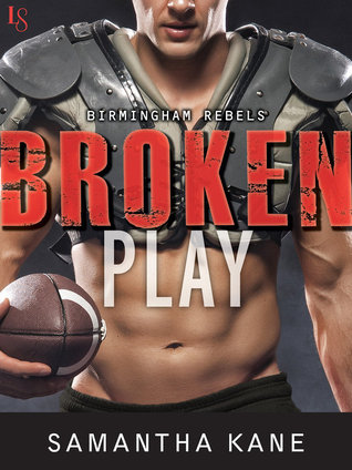 Broken Play (Birmingham Rebels, #1) by Samantha Kane