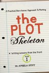 The Plot Skeleton (Writing Lessons from the Front #1)