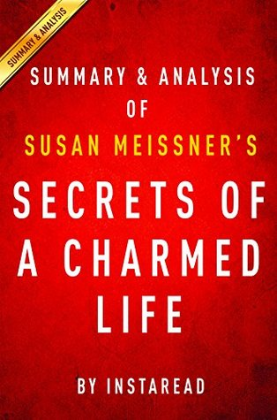 Secrets of a Charmed Life by Susan Meissner | Summary & Analysis