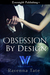 Obsession By Design (The We...