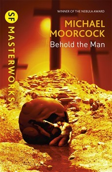 Behold the man by michael moorcock fandeluxe Document