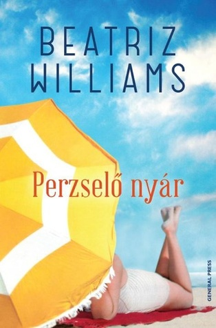 Ebook Perzselő nyár by Beatriz Williams TXT!