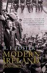 Modern Ireland, 1600-1972 by R.F. Foster