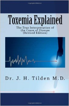 Toxemia explained: An antidote to fear, frenzy, and the popular mad chasing after so-called cures : the true interpretation of the cause of disease, how ... sequence