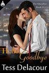 Hello, Goodbye (The Murphys, #2)