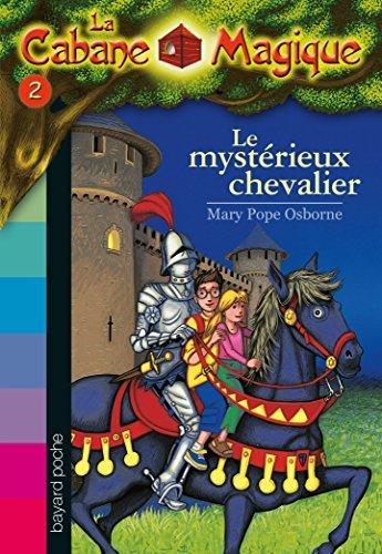 La cabane magique Tome 2 Le mystérieux chevalier