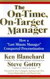 """The On-Time, On-Target Manager : How a """"Last-Minute Manager"""" Conquered Procrastination"""