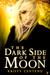 The Dark Side of the Moon (Secrets of the Moon Saga, #4)