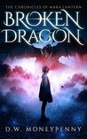 Broken Dragon (The Chronicles of Mara Lantern, #3)