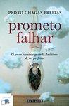 Prometo Falhar by Pedro Chagas Freitas