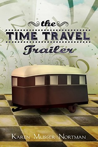 The Time Travel Trailer (Time Travel Trailer, #1)