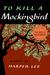 To Kill A Mockingbird (To Kill A Mockingbird, #1) by Harper Lee