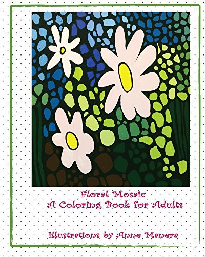 Floral Mosaic: A Coloring Book for Adults (Adult Coloring Books 1)