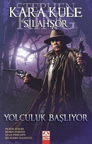 Kara Kule: Silahşor / Yolculuk Başlıyor (Stephen King's The Dark Tower - Graphic Novel series #6)