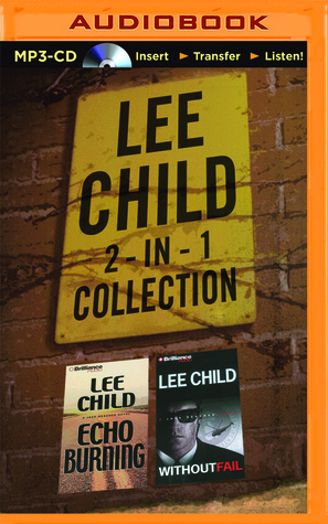 Lee Child Collection: Echo Burning / Without Fail (Jack Reacher, #5-6)