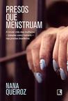 Presos que menstruam by Nana Queiroz