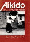 Traditional Aikido Vol. 4 - Vital Techniques