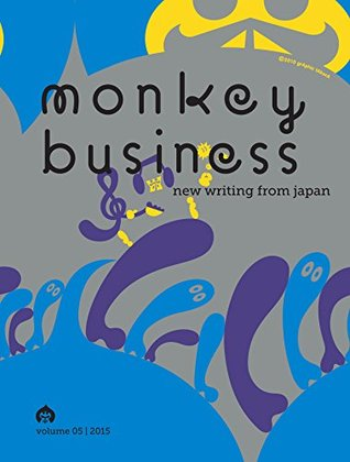 Monkey Business: New Writing from Japan - Volume 5
