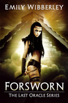 Forsworn (The Last Oracle, #2)