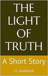 The Light of Truth: A Short Story