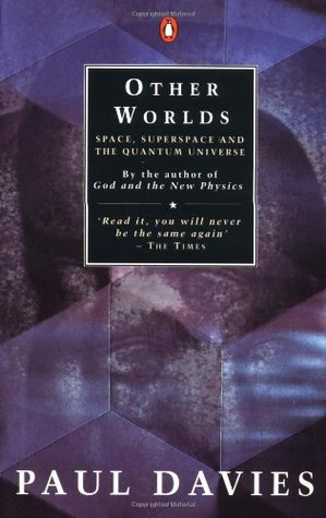 Other Worlds: Space, Superspace, and the Quantum Universe