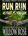 Run Run as Fast as You Can by Willow Rose