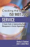 Cracking The Case Of Iso 9001:2008 For Service, Second Edition: A Simple Guide To Implementing Quality Management In Service Organizations