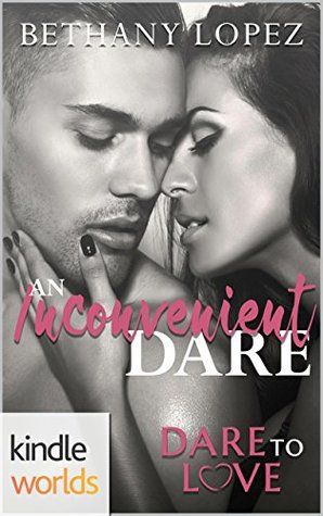 An Inconvenient Dare(Dare to Love Universe)