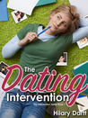 The Dating Intervention by Hilary Dartt