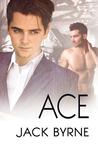 Ace by Jack Byrne