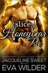 A Slice of Honeybear Pie by Jacqueline Sweet