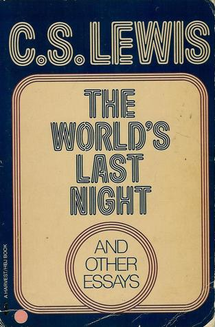 The Worlds Last Night: And Other Essays