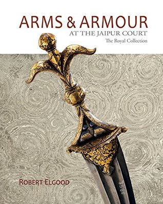 Téléchargez des ebooks pour Kindle Fire Arms & Armour: The Royal Collection at the Jaipur City Palace in French PDF by Robert Elgood