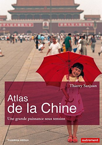 Atlas de la Chine: Une grande puissance sous tension