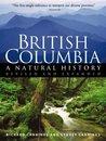 British Columbia: A Natural History