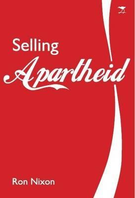 selling-apartheid-south-africa-s-global-propaganda-war