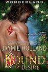 Bound by Desire (Wonderland, #3)