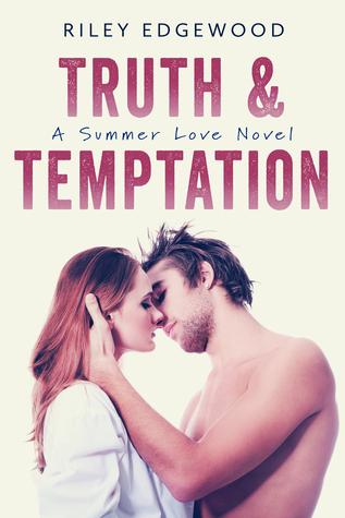 Truth & Temptation (Summer Love, #3)