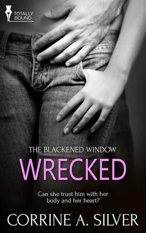 Wrecked (The Blackened Window #1)