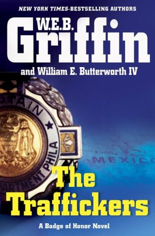 The Traffickers by W.E.B. Griffin