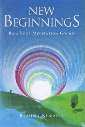 New Beginnings: Raja Yoga Meditation Course