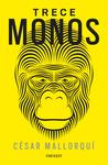 Trece monos by César Mallorquí