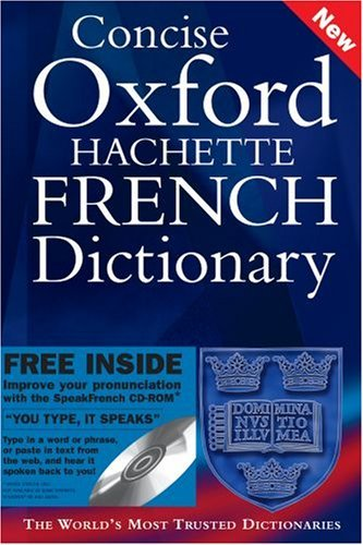 Concise Oxford-Hachette French Dictionary: Special Edition with FREE SpeakFrench Pronunciation CD-ROM