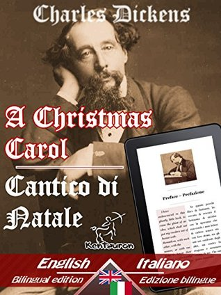 Canto di Natale - A Christmas Carol [with 38 illustrations by John Leech & Sol Eytinge]: Bilingual parallel text - Bilingue con testo inglese a fronte: ... Italiano (Dual Language Easy Reader Book 6)