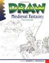 Draw Medieval Fantasies