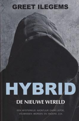 De nieuwe wereld (Hybrid #1) – Greet Ilegems