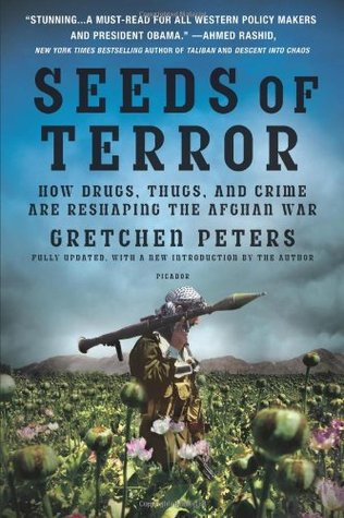 Ebook Seeds of Terror: How Heroin Is Bankrolling the Taliban and al Qaeda by Gretchen Peters TXT!