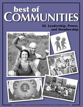 Best of Communities: III. Leadership, Power, and Membership